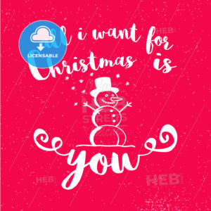 All I Want for Christmas is You with Snowman on red Background - Hebstreits