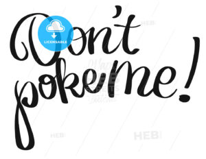 Don't poke me lettering quote - Hebstreits
