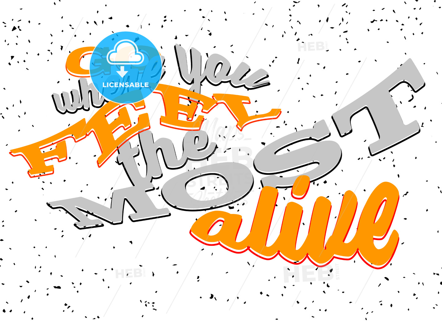 Go where you feel the most alive Lettering - Hebstreits