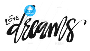 Love Dreams, Hand lettered Typo - Hebstreits