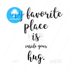 My Favorite Place is Inside your Hug - Hebstreits