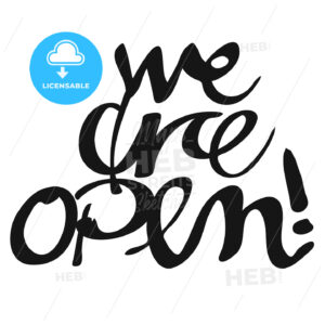 We are open, Hand lettered Typography - Hebstreits