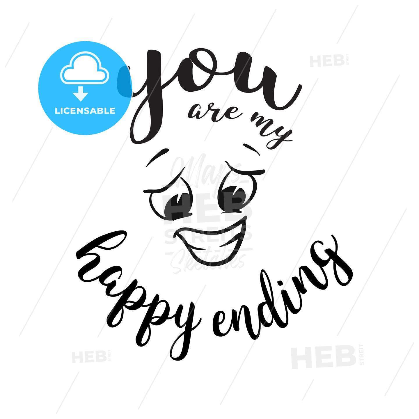 You are my happy ending Quote around smiling Face - Hebstreits