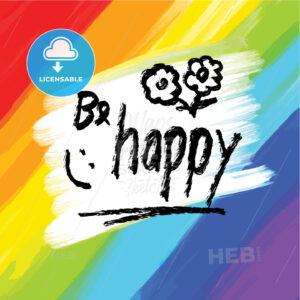 Be happy, lettering on colorful backgound - HEBSTREITS