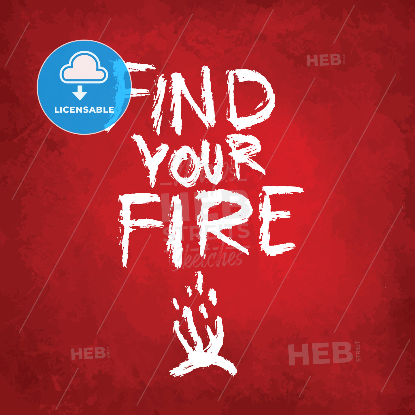 Find your fire, lettering on colorful backgound - HEBSTREITS