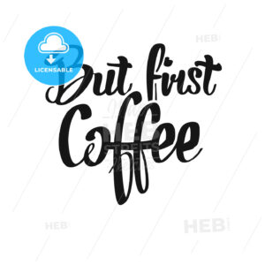But First, Coffee handwritten lettering - HEBSTREITS Sketches