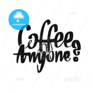 Coffee. Anyone? handwritten lettering - HEBSTREITS Sketches