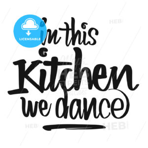 In This Kitchen We Dance handwritten lettering - HEBSTREITS Sketches