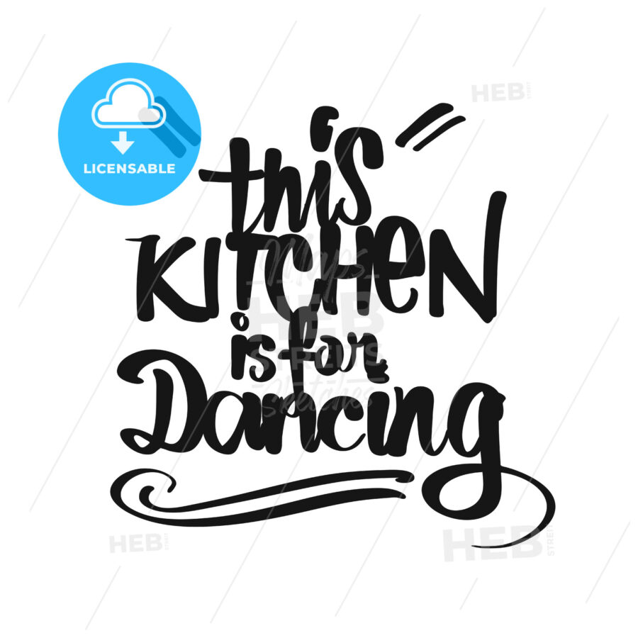 This Kitchen Is For Dancing handwritten lettering - HEBSTREITS Sketches