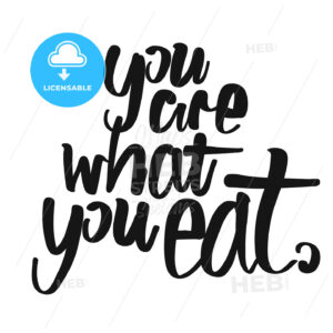 You Are What You Eat handwritten lettering - HEBSTREITS Sketches