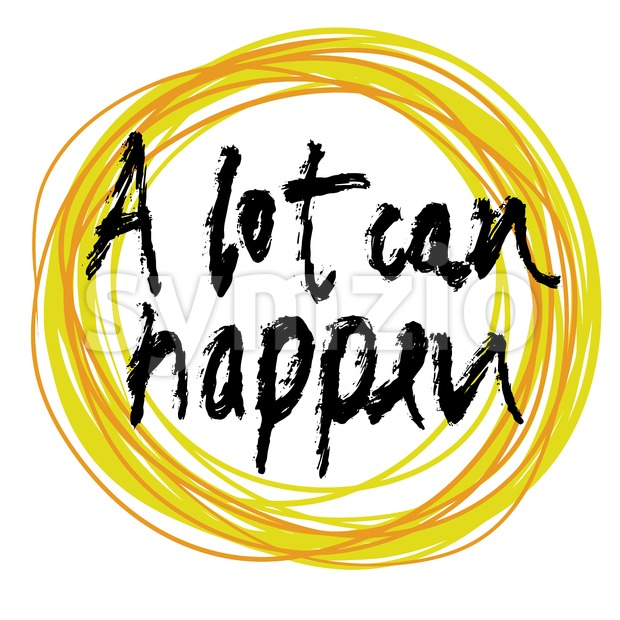 A lot can happen, lettering on colorful backgound Stock Vector