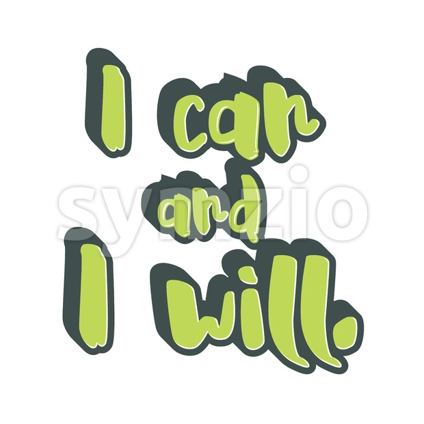 I can and I will lettering. Nice calligraphic artwork for greeting cards, poster pints or wall art. Hand-drawn outlined vector ...