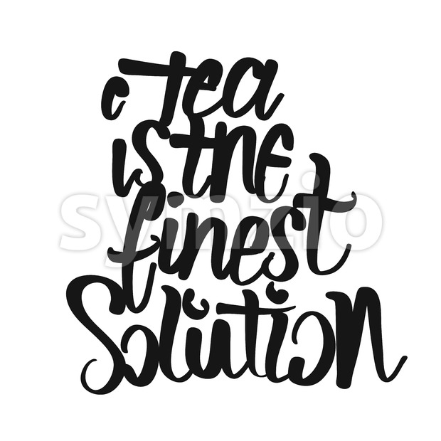Tea Is The Fines Solution handwritten lettering. Printable Kitchen art sign for Tea and Time topics.