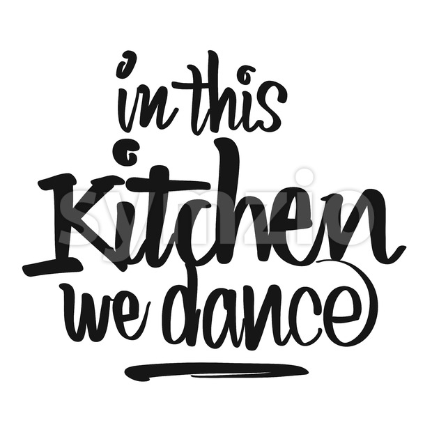 In This Kitchen We Dance handwritten lettering Stock Vector