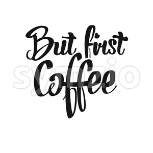 But First, Coffee handwritten lettering Stock Vector