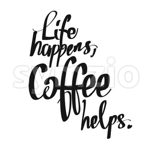 Life Happens. Coffee Helps. handwritten lettering Stock Vector