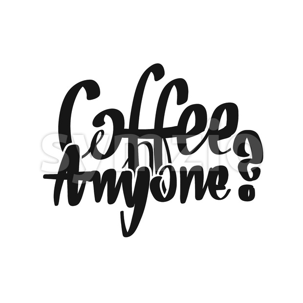 Coffee. Anyone? handwritten lettering Stock Vector