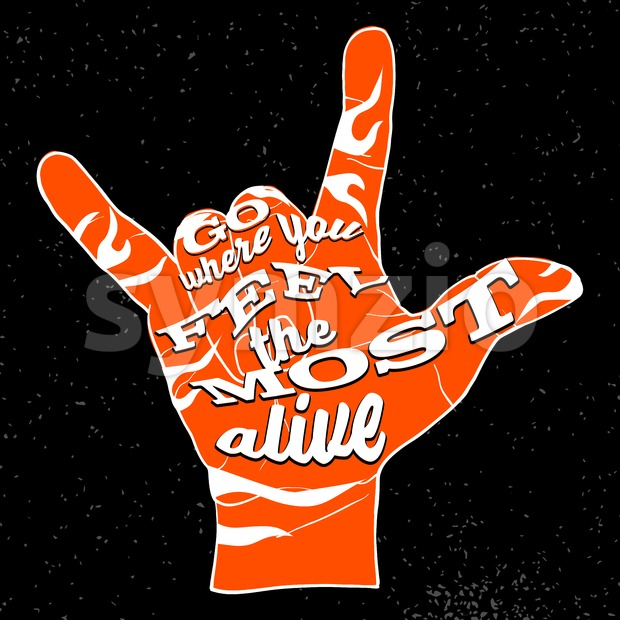 Go Where You Feel the Most Alive on Rock Hand Devil Horn Stock Vector