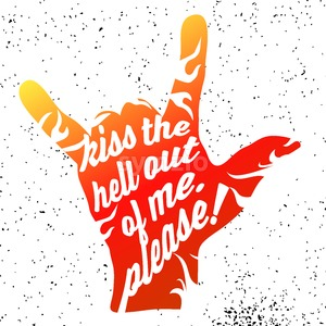 Kiss the Hell out of me Please on Rock Hand Devil Horn Stock Vector