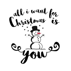 All I Want for Christmas is You Quote with Snowman Stock Vector