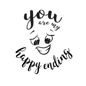 You are my happy ending Quote around smiling Face Stock Vector