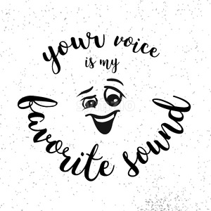 Your Voice is my Favorite Sound Quote with Smiling Comic Face Stock Vector
