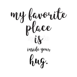 My Favorite Place is Inside your Hug Stock Vector