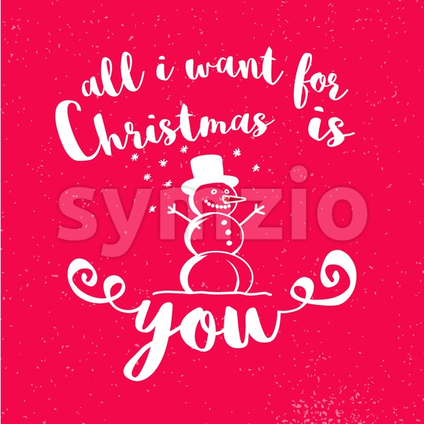 All I Want for Christmas is You with Snowman on red Background, Hand written Typeface, Sketched Vector Artwork