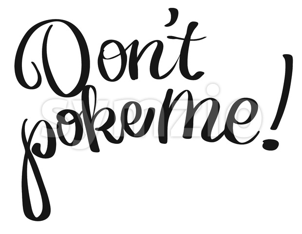 Don't poke me lettering quote Stock Vector