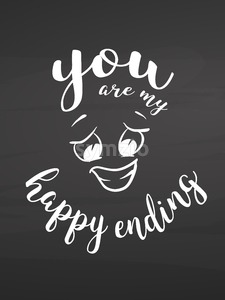 You are my happy ending on chalkboard Stock Vector