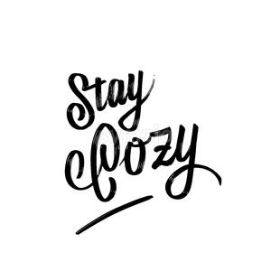 Stay Cozy. Written phrase, lettering by hand. Stock Vector