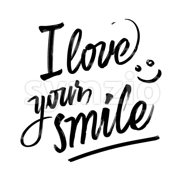 I love your smile. lettering by hand. Handmade typography. Calligraphy vector sketch with thick brush pen.